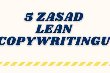 Lean copywriting – 5 zasad tworzenia lepszych treści